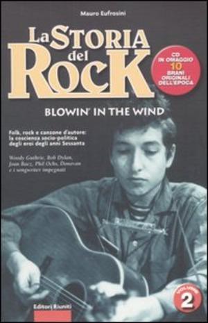 La storia del rock. Con CD Audio. Vol. 2: Blowin' in the wind.