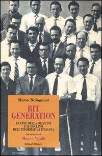 Bit generation. La fine della Olivetti e il declino dell'informatica italiana