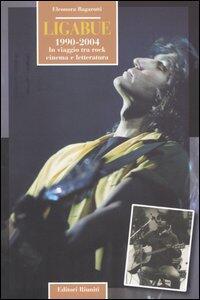 Ligabue. 1990-2004. In viaggio tra rock, cinema e letteratura - Eleonora Bagarotti - copertina