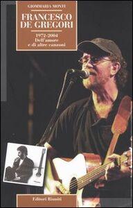 Foto Cover di Francesco De Gregori. 1972-2004. Dell'amore e di altre canzoni, Libro di Giommaria Monti, edito da Editori Riuniti