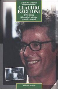 Libro Claudio Baglioni 1970-2005. 35 anni di piccole grandi canzoni Antonino Campisi