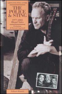 Libro The Police & Sting. 1977-2005. Illegal Tales Giovanni Pollastri