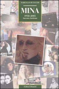 Libro Mina. 1958-2005. Ancora insieme Marcello Bufacchi