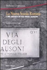 La Nuova Scuola Romana. I sei artisti di via degli Ausoni