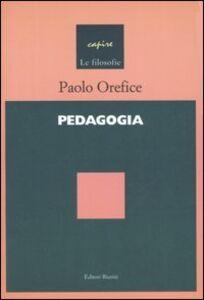 Foto Cover di Pedagogia. Introduzione a una scienza del processo formativo, Libro di Paolo Orefice, edito da Editori Riuniti Univ. Press