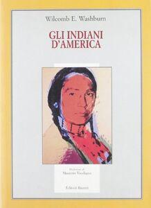 Foto Cover di Gli indiani d'America, Libro di Wilcomb E. Washburn, edito da Editori Riuniti