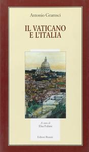 Libro Il Vaticano e l'Italia Antonio Gramsci
