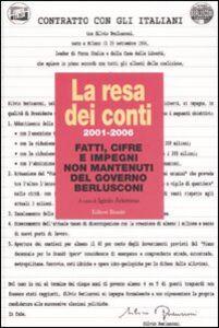 Libro La resa dei conti. 2001-2006 fatti, cifre e impegni non mantenuti del governo Berlusconi