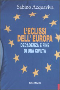 L' eclissi dell'Europa. Dec...