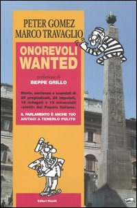Onorevoli wanted - Gomez Peter Travaglio Marco - wuz.it