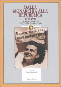 Libro Dalla monarchia alla Repubblica 1943-1946. La nascita della Costituzione italiana