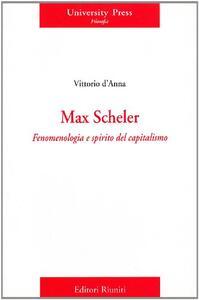Max Scheler. Fenomenologia e spirito del capitalismo