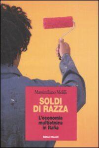 Libro Soldi di razza. L'economia multietnica in Italia Massimiliano Melilli