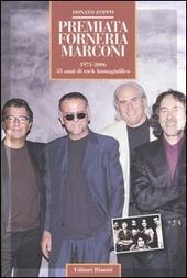 Premiata Forneria Marconi. 1971-2006 35 anni di rock immaginifico