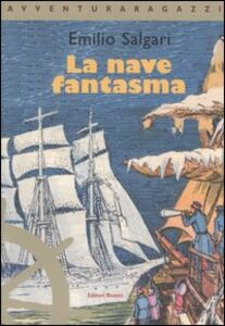 Foto Cover di La nave fantasma, Libro di Emilio Salgari, edito da Editori Riuniti