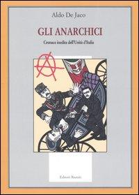 Gli anarchici. Cronaca ined...