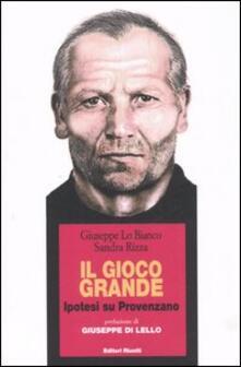 Il gioco grande. Ipotesi su Provenzano - Giuseppe Lo Bianco,Sandra Rizza - copertina