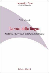Le voci della lingua. Problemi e percorsi di didattica dell'italiano