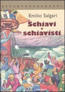Foto Cover di Schiavi e schiavisti, Libro di Emilio Salgari, edito da Editori Riuniti