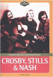 Foto Cover di Crosby, Stills & Nash, Libro di Stefano Frollano,Salvatore Esposito, edito da Editori Riuniti