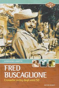 Fred Buscaglione. Cronache ...