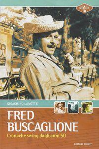 Foto Cover di Fred Buscaglione. Cronache swing dagli anni '50, Libro di Gioachino Lanotte, edito da Editori Riuniti