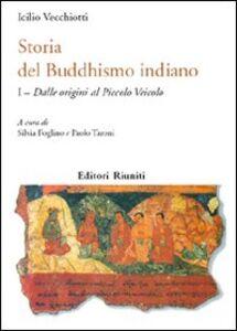 Storia del buddhismo indiano. Vol. 1: Dalle origini al piccolo Veicolo.