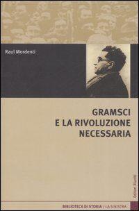 Gramsci e la rivoluzione necessaria