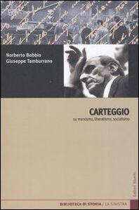 Foto Cover di Carteggio su marxismo, liberalismo, socialismo, Libro di Norberto Bobbio,Giuseppe Tamburrano, edito da Editori Riuniti