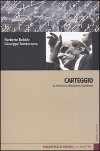Libro Carteggio su marxismo, liberalismo, socialismo Norberto Bobbio , Giuseppe Tamburrano