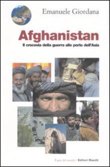 Afghanistan.Il crocevia della guerra alle porte dell'Asia - Emanuele Giordana - copertina