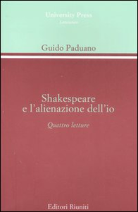 Libro Shakespeare e l'alienazione dell'io. Quattro lezioni Guido Paduano