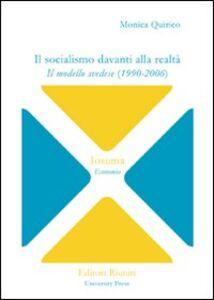 Libro Il socialismo davanti alla realtà. Il modello svedese (1990-2006) Monica Quirico