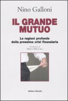 Il grande mutuo. Le ragioni profonde della prossima crisi finanziaria - Nino Galloni - copertina