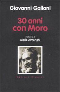 Foto Cover di Trent'anni con Moro, Libro di Giovanni Galloni, edito da Editori Riuniti