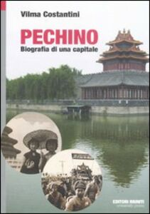 Libro Pechino. Biografia di una capitale Vilma Costantini