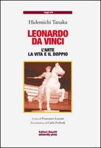 Foto Cover di Leonardo da Vinci. L'arte, la vita, il doppio, Libro di Hidemichi Tanaka, edito da Editori Riuniti Univ. Press