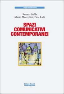 Libro Spazi comunicativi contemporanei Renato Stella , Mario Morcellini , Pina Lalli