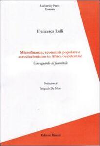 Foto Cover di Microfinanza, economia popolare e associazionismo in Africa Occidentale. Uno sguardo al femminile, Libro di Francesca Lulli, edito da Editori Riuniti Univ. Press