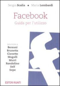 Foto Cover di Facebook. Guida per un utilizzo, Libro di Sergio Scalia,Maria Lombardi, edito da Editori Riuniti
