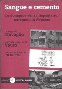 Sangue e cemento. Le domande senza risposta sul terremoto in Abruzzo. Con DVD - Travaglio Marco Senesi Vauro - wuz.it