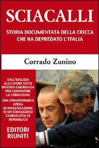 Sciacalli. Storia documenta...