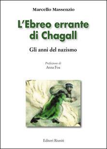 Promoartpalermo.it L' ebreo errante di Chagall. Gli anni del nazismo. Ediz. illustrata Image