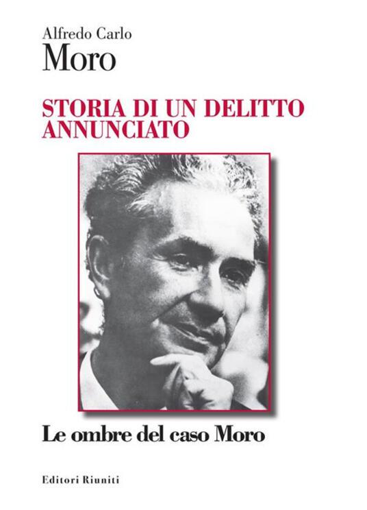 Storia di un delitto annunciato. Le ombre del caso Moro - Alfredo Carlo Moro - ebook