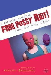Free Pussy Riot! Viaggio nella Russia di Putin