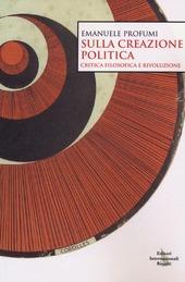 Sulla creazione politica. Critica filosofica e rivoluzione