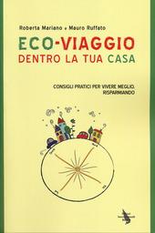 Eco-viaggio dentro la tua casa. Consigli per vivere meglio, risparmiando