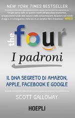 The four. I padroni. Il DNA segreto di Amazon, Apple, Facebook e Google