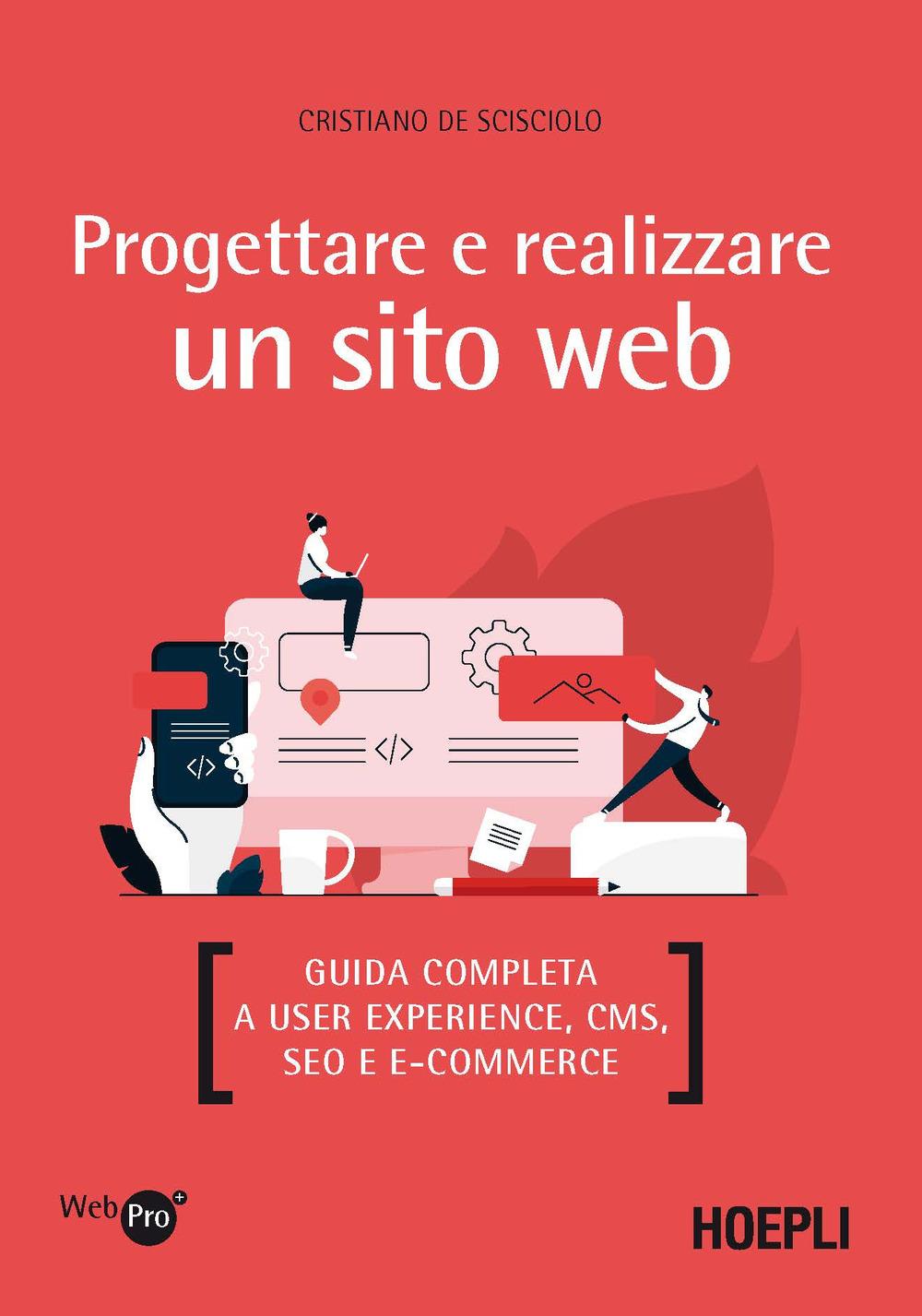 Image of Progettare e realizzare un sito web. Guida completa a User experience, CMS, SEO e e-commerce