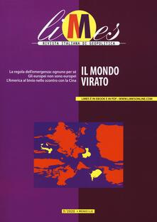 Limes. Rivista italiana di geopolitica (2020). Vol. 3: mondo virato, Il..pdf
